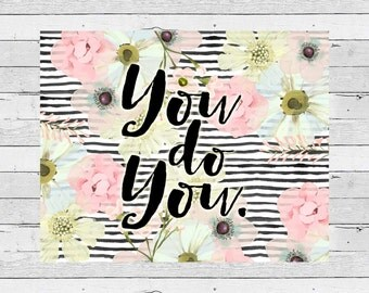 You do You watercolor print- instant download- 8x10