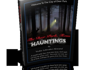 The Deer Park, Texas Hauntings Paperback Book