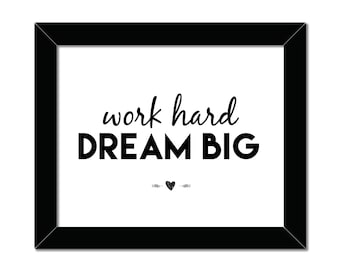 Work Hard Dream Big | 8x10 | Home Decor | Instant Download