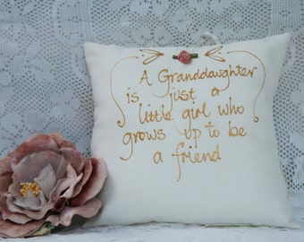 Hand painted pillow - Everything I need in a granddaughter I have in you