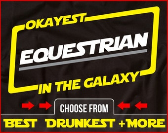 Okayest Equestrian In The Galaxy Shirt Funny Equestrian Shirt Gift for Horse Shirt