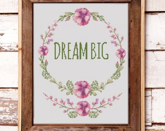 Dream Big Modern Counted Cross Stitch Pattern Flowers Wearth // Instant PDF Download