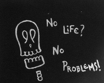 No Life, No Problems patch
