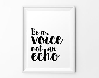 Be a voice not an echo - quote print black white typography inspirational print typography poster motivational print wall decal art