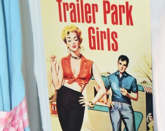 Trailer Park Girls TIN SIGN vintage caravan! camper  trash retro metal wall Art Australian made! Pulp fiction New 30x20cm fun!