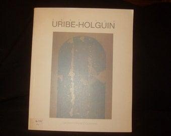 Santiago Uribe-Holguin Obra Reciente 1988 Color Plates Softcover 4to 24pp 1988