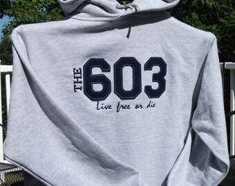 The 603: Live Free or Die Sweatshirt