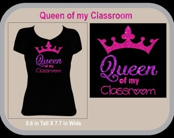 Queen of my Classroom Teacher Shirts