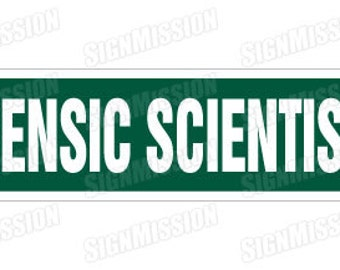 FORENSIC SCIENTIST Street Sign research lab crime CSI police crime accountant