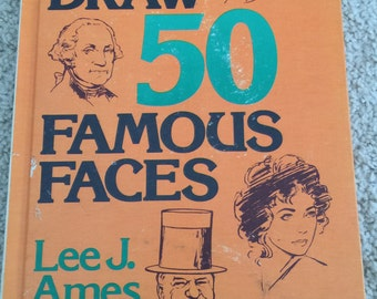 Draw 50 Famous Faces by Lee J. Ames
