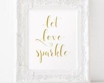 Gold wedding signs Let love sparkle sign INSTANT DOWNLOAD Wedding sparkler sign Gold wedding decor signs Digital wedding signs Sparkler exit