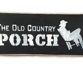 Old Country Porch Wood Sign - Western Porch Sign - Cowboy Porch Sign - Custom Colors - Front Porch Sign - Fathers Day Gift
