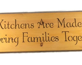 Kitchens Are Made To Bring Families Together - Family Kitchen Sign - Kitchen Wall Decor - Painted Custom Signs - Housewarming Gift