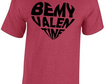 Be My Valentine Tee-Shirt