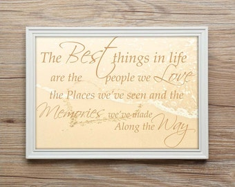 Inspirational Quote A4 Print, Best Things, Memories We Make - Motivational Family Quote - Frame Not Included
