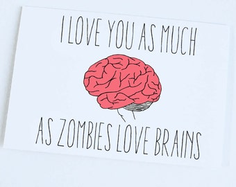 Funny Love Card - Zombies Love Brains