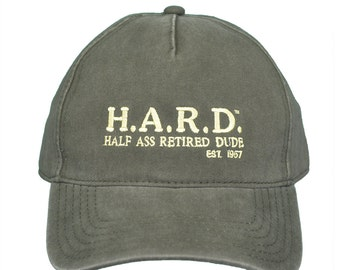 Retirement Gift - Half Ass Retired Dude Olive H.A.R.D.  Hat