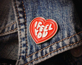 "I Feel You Heart Pin - 1"" Enamel Pin - Denim Jacket Accessory - Lapel Pin for Friends and Lovers, Healers and Empaths, Gold Metal Brooch"
