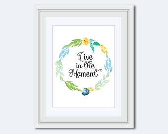 Live in the Moment - Inspirational Quote - printable women gift - Printable Art - Wall Art Print - printable quote - calligraphy print - png
