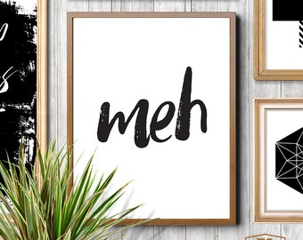 MEH sarcastic gift for friend, gift idea for sarcastic friend, sarcasm, sarcastic art, funny art, sarcastic poster, print