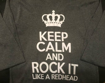 Keep Calm And Rock It Like A Redhead T-shirt