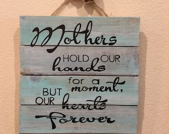 Mother's Love // Hold Our Hands // Wooden Sign