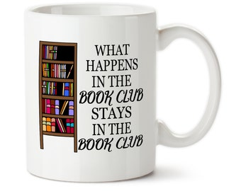 Coffee Mug, What Happens In The Book Club, Stays In The Book Club, Custom Mug, Funny book club mug, Book nerd, Book club mug