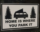 Home Is Where You Park It window decal bumper sticker.  4 X 6 inches.