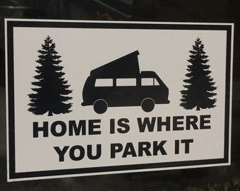 Home Is Where You Park It window decal bumper sticker.  3X5 inches.