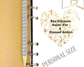 The Ultimate Guide For A Planner Addict- Personal Size