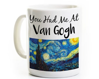 Van Gogh Coffee Mug - Art Gift - You Had Me At Van Gogh