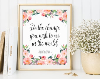 Be The Change You Wish To See In The World, Gandhi Art Print, Mahatma Gandhi Quote, Motivational Print, Inspiring Wall Art, Inspiring Print