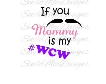 Mommy is my WCW .SVG