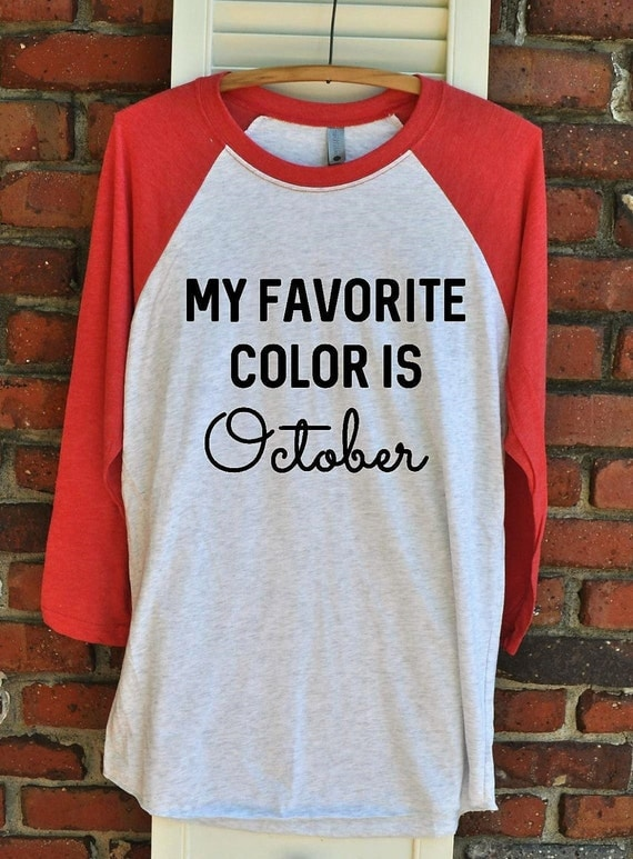 fall shirt my favorite color is october unisex raglan gift