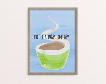 Hot Tea Cures Loneliness 8.5x11 Art Print
