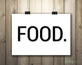 FOOD. Print, home, hungry, gift, kitchen, foodie