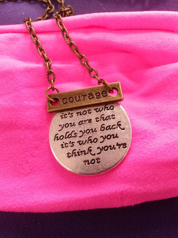Courage Charm Necklace, COURAGE Necklace, Fitness Jewelry, Its Not Who You Think You Are that Holds You Back, Inspirational Quotes Gifts