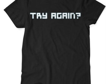 Try Again? - Gamer - Tshirt - Black S M L XL XXL XXXL