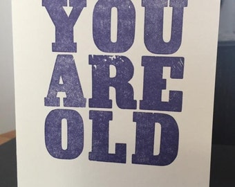 YOU ARE OLD