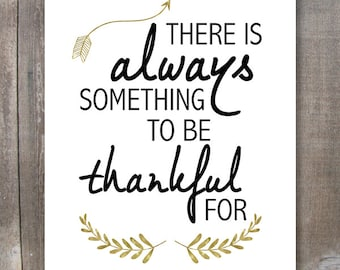 Printable Wall Art, There Is Always Something To Be Thankful For, Size 8x10