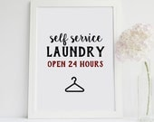 Self Service Laundry Open 24 Hours Home Decor Printable Wall Art INSTANT DOWNLOAD DIY Great Gift