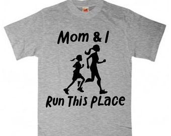 Child Running shirt ~Mom and I run this place-girl