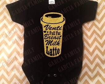 Breast Milk Full Fat Latte, Breast Fed, Breast Milk Bodysuit, Breast Fed Baby Shirt, Breast Milk Latte, Grande Breast Milk, Full Fat Breast