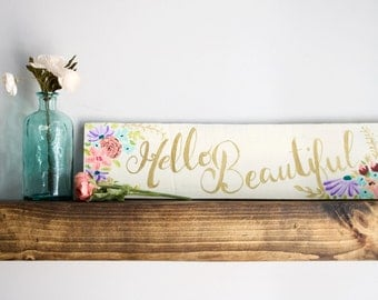 Hello Sign- Floral Nursery Decor- Hello Beautiful Sign-Flowers-Baby Shower Gift- Bridal Shower Gift-Girl's Room Decor, Girl's Gift