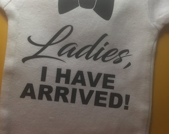 Ladies I have arrived bodysuit