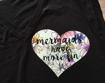 Mermaids Have More Fin T-shirt