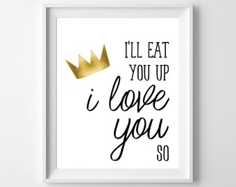 I'll eat you up, I love you so - Nursery Printable Poster - Nursery Decor