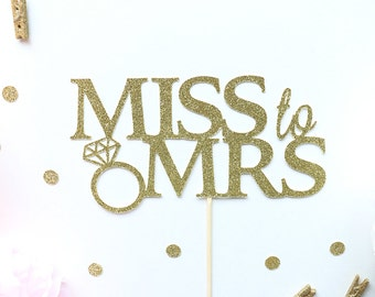 Miss to Mrs Cake Topper | Bridal Shower Cake Topper | Bachelorette Party Topper | Engagement Party Cake Topper | Gold Glitter Cursive Topper