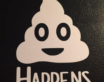 S*it Happens Vinyl Decal #35