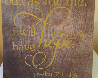 12X12 Wood Sign with saying but as for me I will always have hope